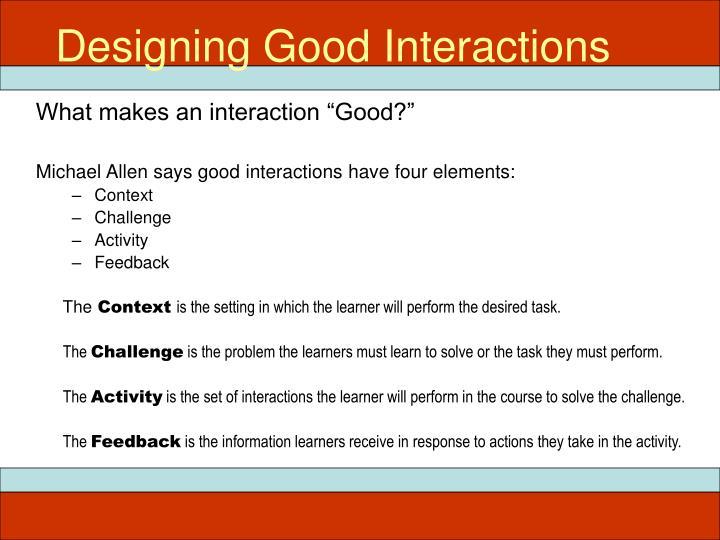 Designing Good Interactions