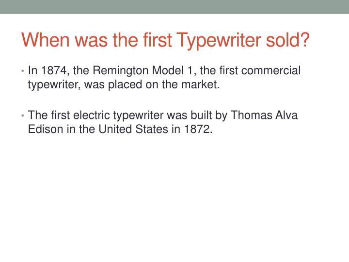 When was the first Typewriter sold?