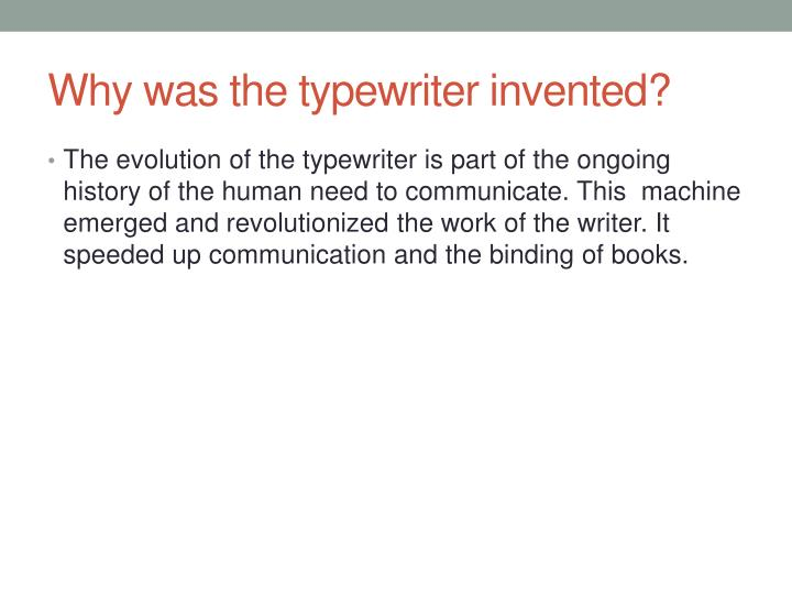 Why was the typewriter invented?