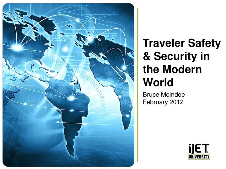 Traveler Safety & Security in the Modern World