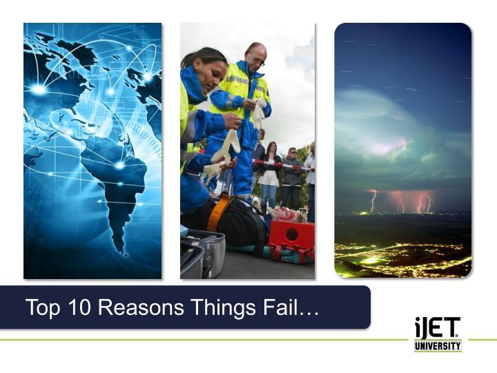 Top 10 Reasons Things Fail…