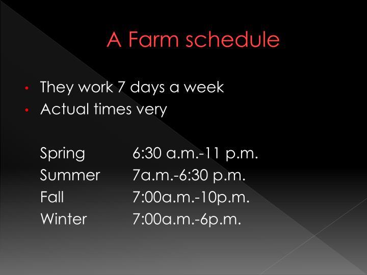 A Farm schedule