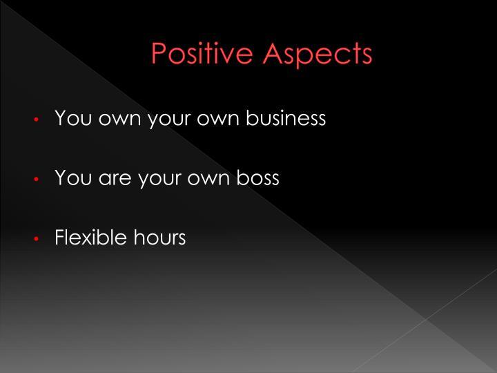 Positive Aspects