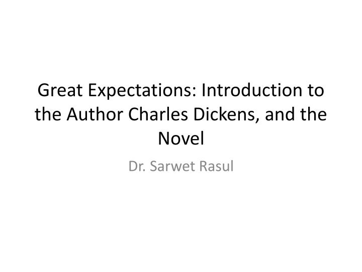 great expectations introduction to the author charles dickens and the novel n.