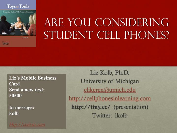 are you considering student cell phones n.