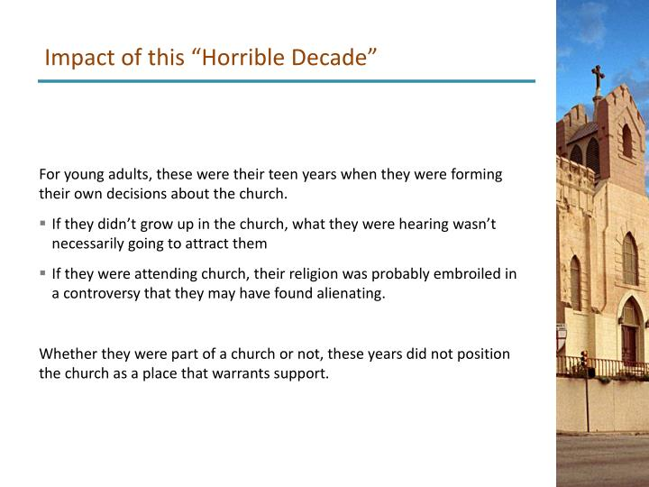 """Impact of this """"Horrible Decade"""""""