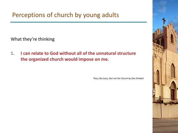 Perceptions of church by young adults