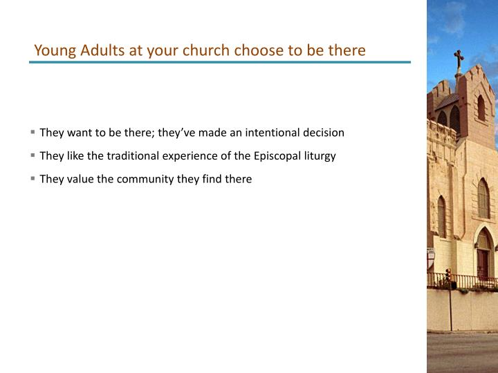Young Adults at your church choose to be there