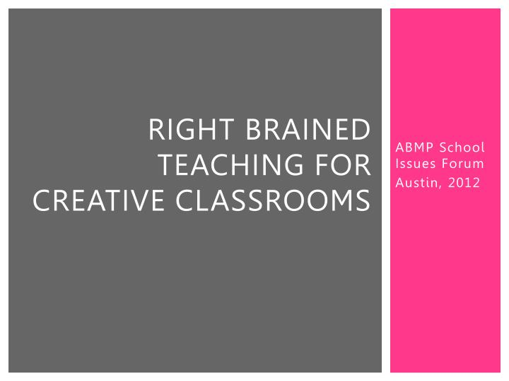 right brained teaching for creative classrooms n.