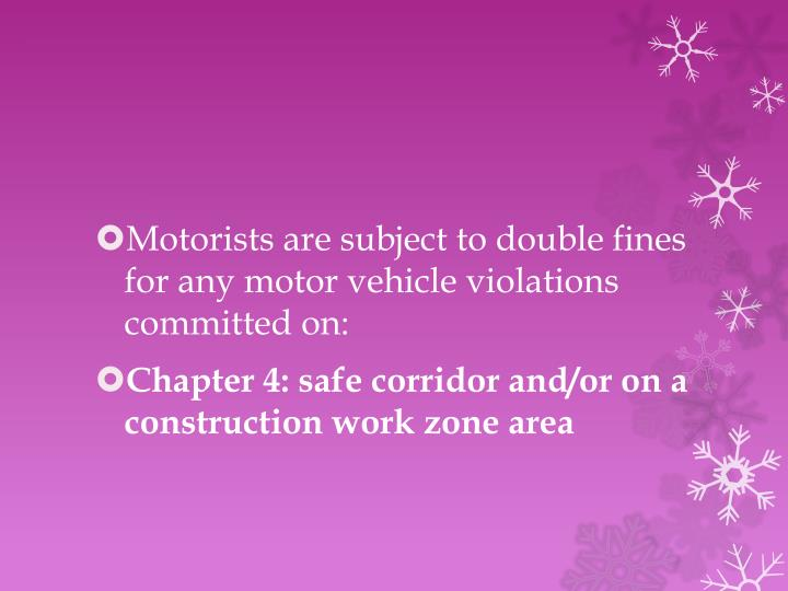 Motorists are subject to double fines for any motor vehicle violations committed on: