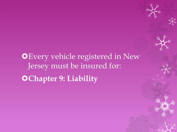 Every vehicle registered in New Jersey must be insured for: