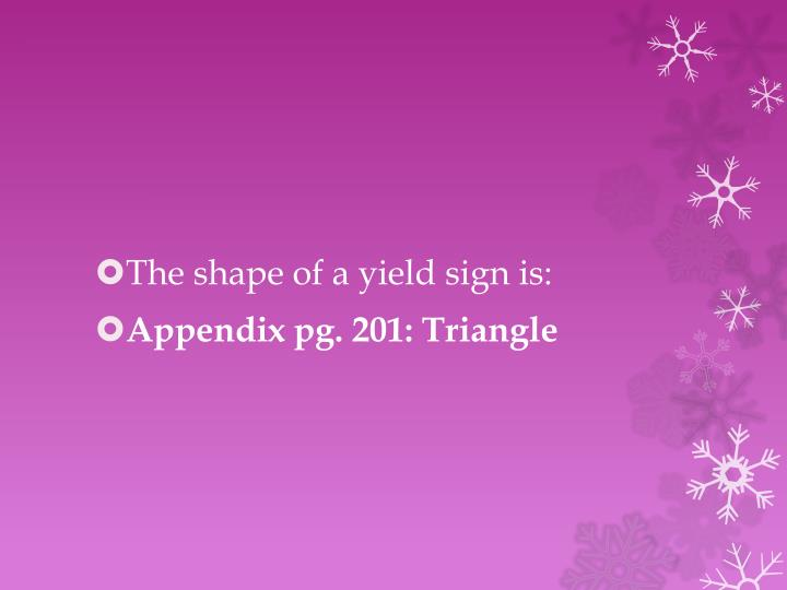 The shape of a yield sign is: