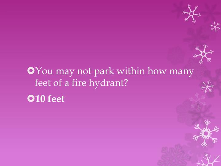 You may not park within how many feet of a fire hydrant?