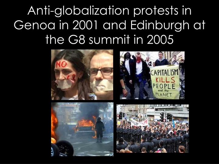 Anti-globalization protests in Genoa in 2001 and Edinburgh at the G8 summit in 2005