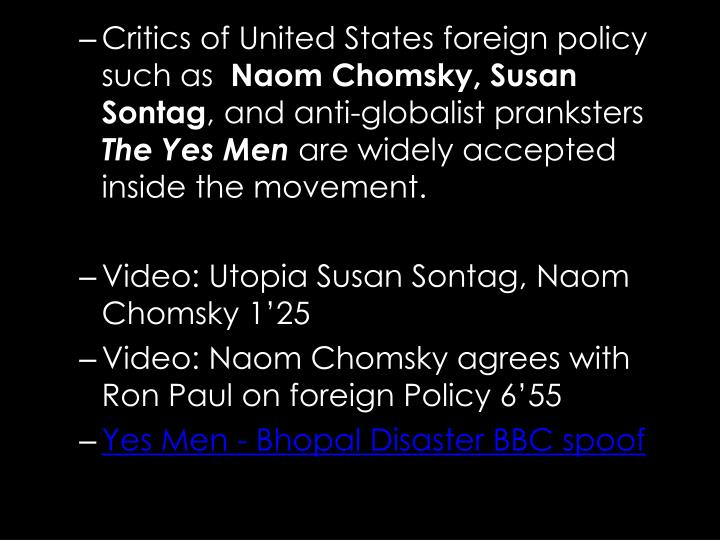 Critics of United States foreign policy such as