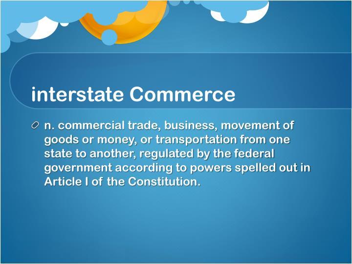I nterstate commerce