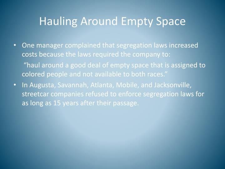 Hauling Around Empty Space
