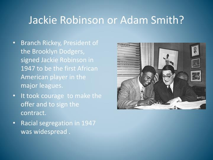 Jackie Robinson or Adam Smith?