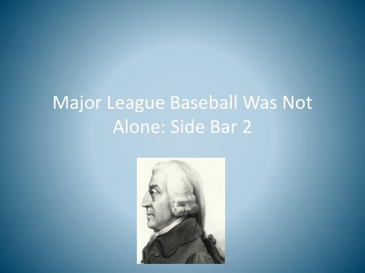 Major League Baseball Was Not Alone: Side Bar 2