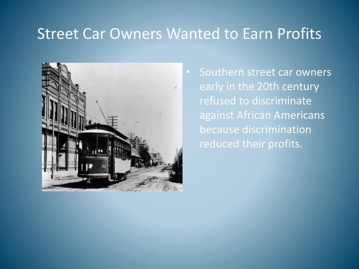 Street Car Owners Wanted to Earn Profits