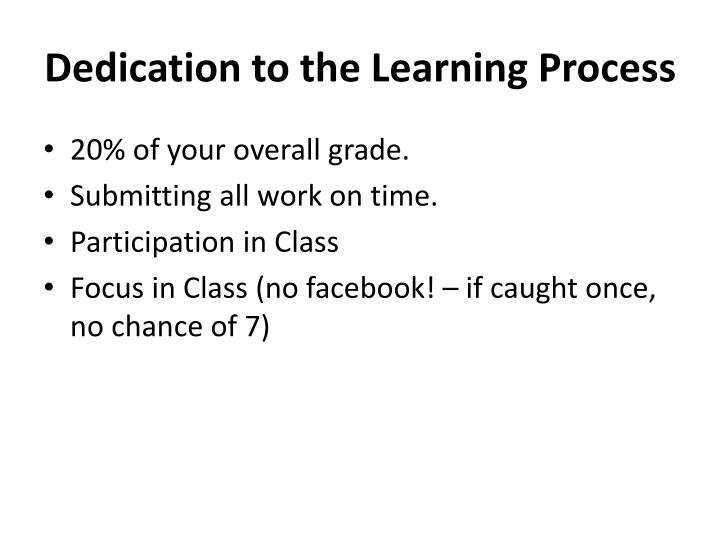 Dedication to the Learning Process