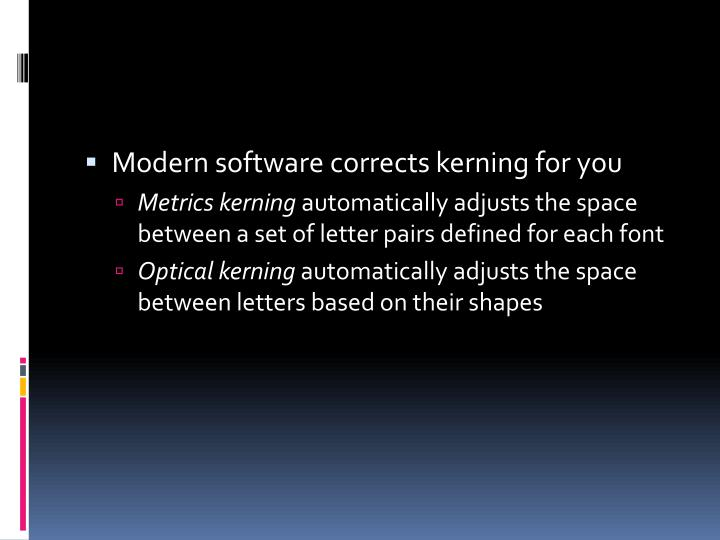 Modern software corrects kerning for you
