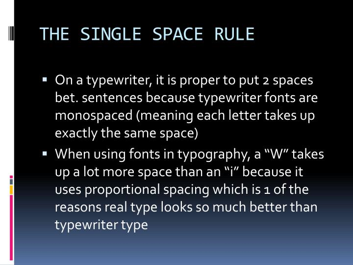 THE SINGLE SPACE RULE