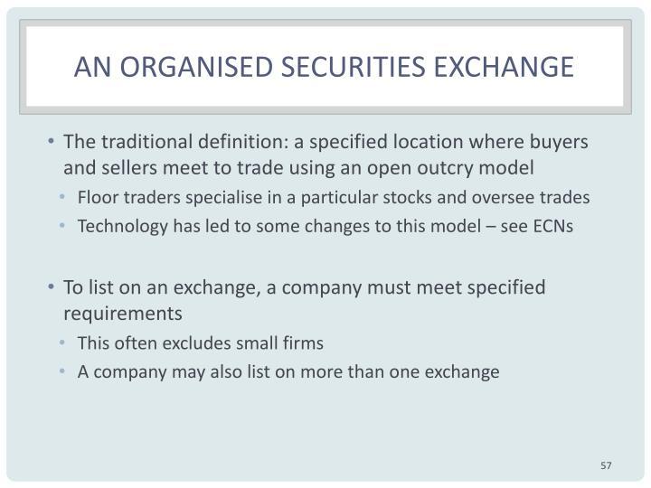 An organised securities exchange