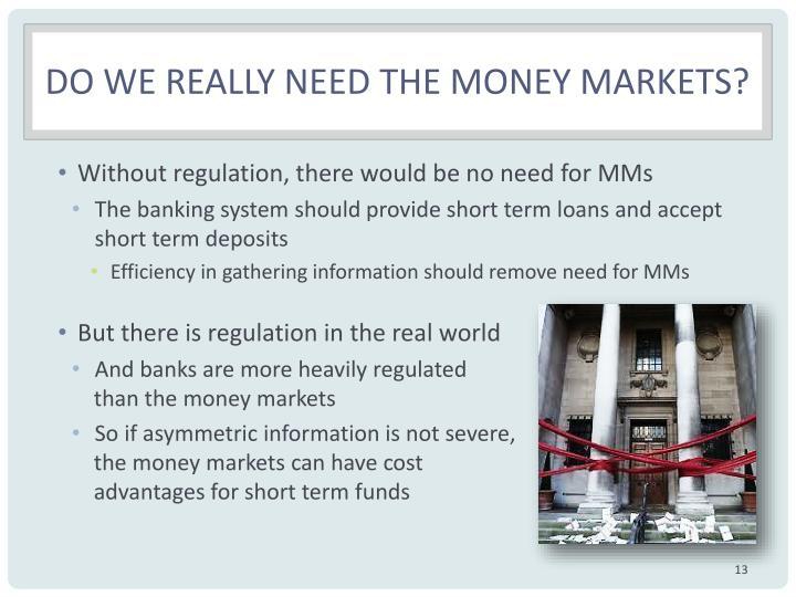 Do we really need the money markets?