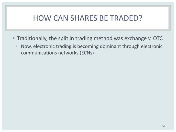 How can shares be traded?