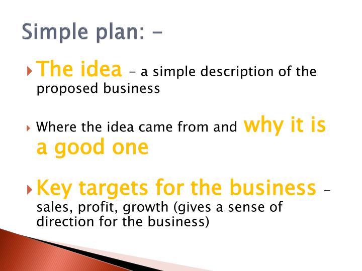 Simple plan: -