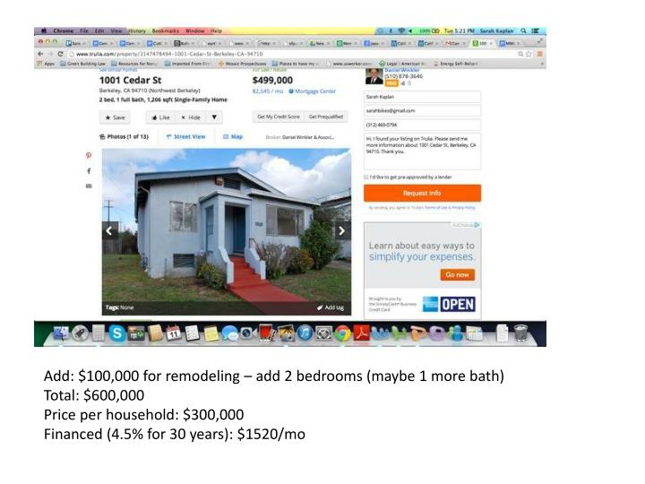 Add: $100,000 for remodeling – add 2 bedrooms (maybe 1 more bath)