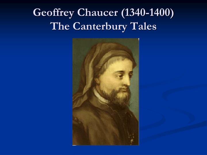 Geoffrey Chaucer (1340-1400)