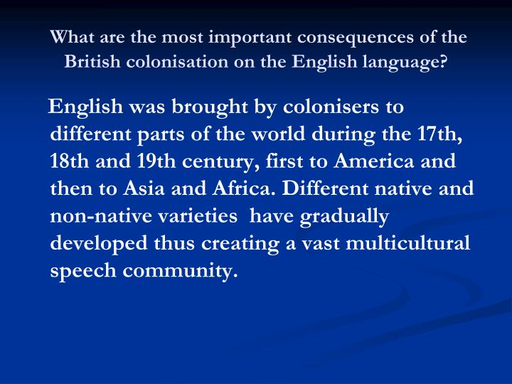 What are the most important consequences of the British colonisation on the English language?
