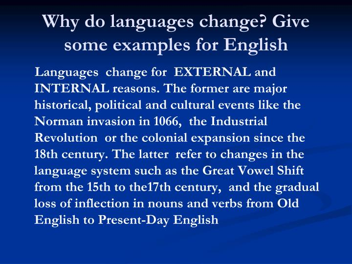 Why do languages change? Give some examples for English