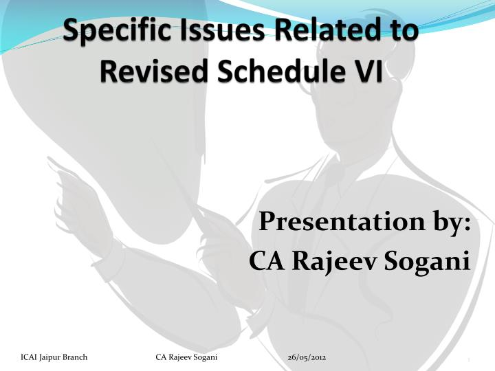 specific issues related to revised schedule vi n.