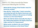 unit 8 1 u s policy towards the native americans following the civil war