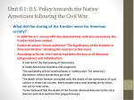 unit 8 1 u s policy towards the native americans following the civil war1