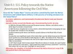 unit 8 1 u s policy towards the native americans following the civil war3