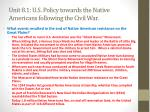 unit 8 1 u s policy towards the native americans following the civil war5