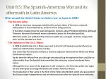 unit 8 5 the spanish american war and its aftermath in latin america2