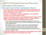 unit 8 5 the spanish american war and its aftermath in latin america3