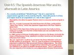 unit 8 5 the spanish american war and its aftermath in latin america7
