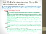 unit 8 5 the spanish american war and its aftermath in latin america8