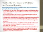 unit 8 6 the 1914 causes for world war i and american neutrality3