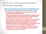 unit 8 6 the 1914 causes for world war i and american neutrality4