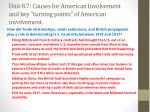 unit 8 7 causes for american involvement and key turning points of american involvement1
