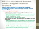 unit 8 7 causes for american involvement and key turning points of american involvement2