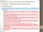 unit 8 7 causes for american involvement and key turning points of american involvement3