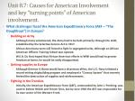 unit 8 7 causes for american involvement and key turning points of american involvement4